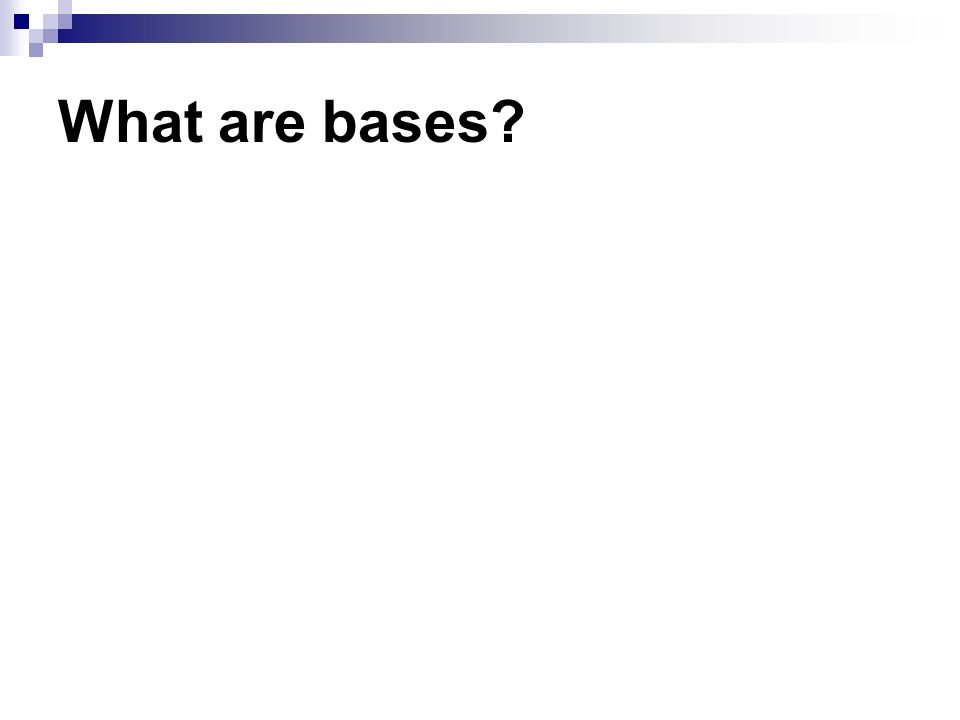 What are bases
