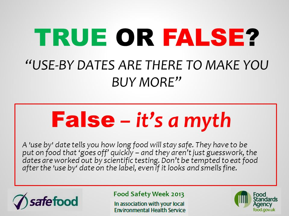 True or False Use-by dates are there to make you buy more