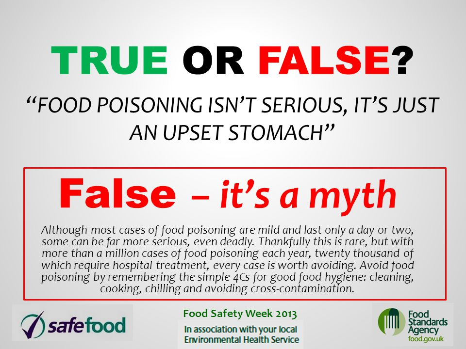 True or False Food poisoning isn't serious, it's just an upset stomach