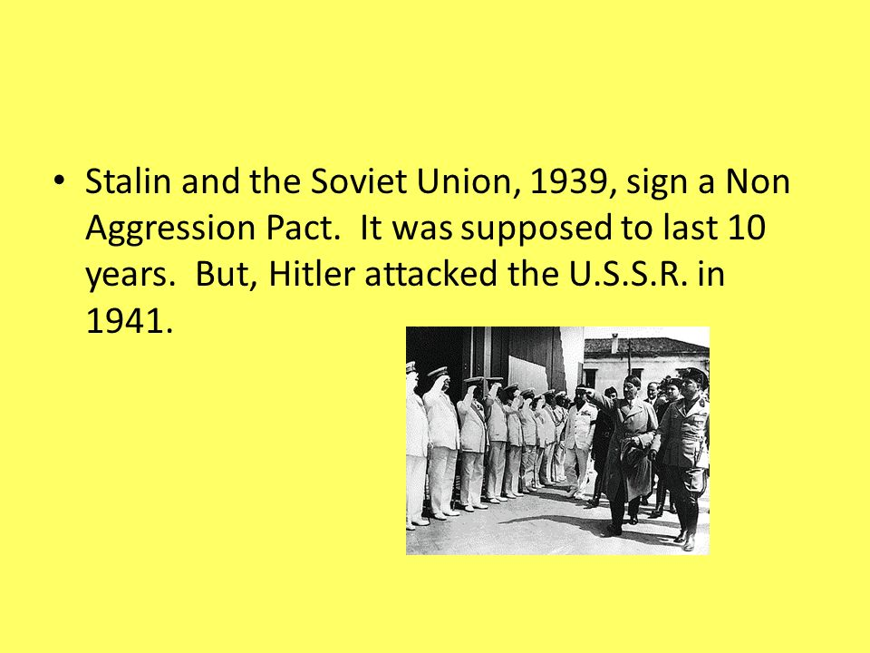 Stalin and the Soviet Union, 1939, sign a Non Aggression Pact