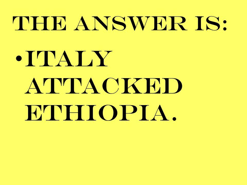 ITALY ATTACKED ETHIOPIA.
