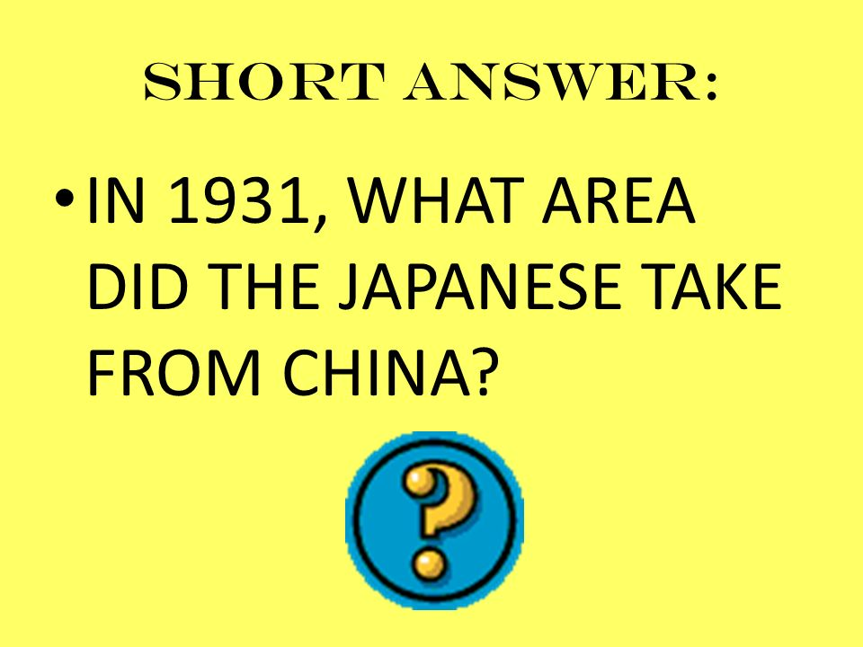 IN 1931, WHAT AREA DID THE JAPANESE TAKE FROM CHINA