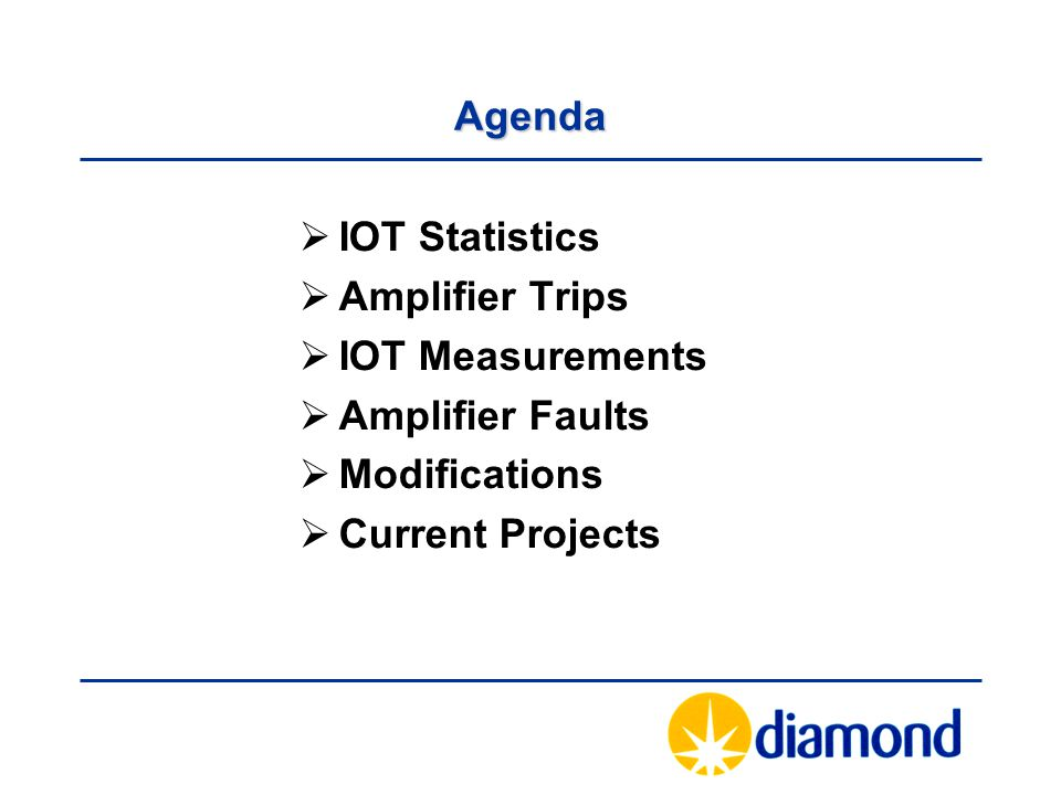 Agenda IOT Statistics. Amplifier Trips. IOT Measurements.