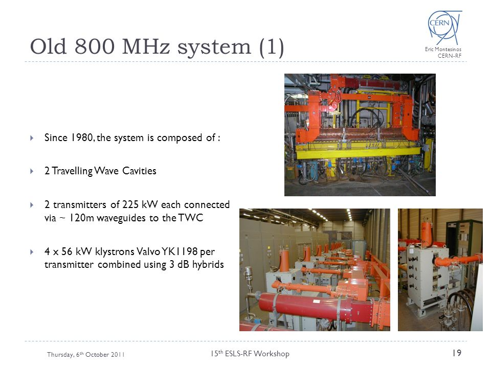 Old 800 MHz system (1) Since 1980, the system is composed of :