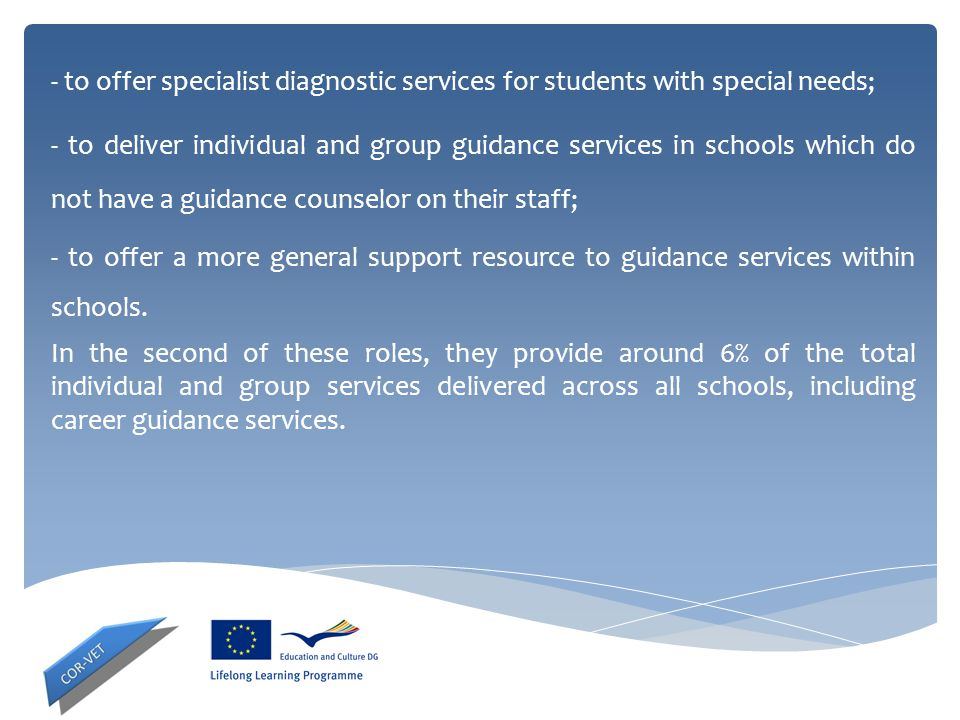 - to offer specialist diagnostic services for students with special needs;