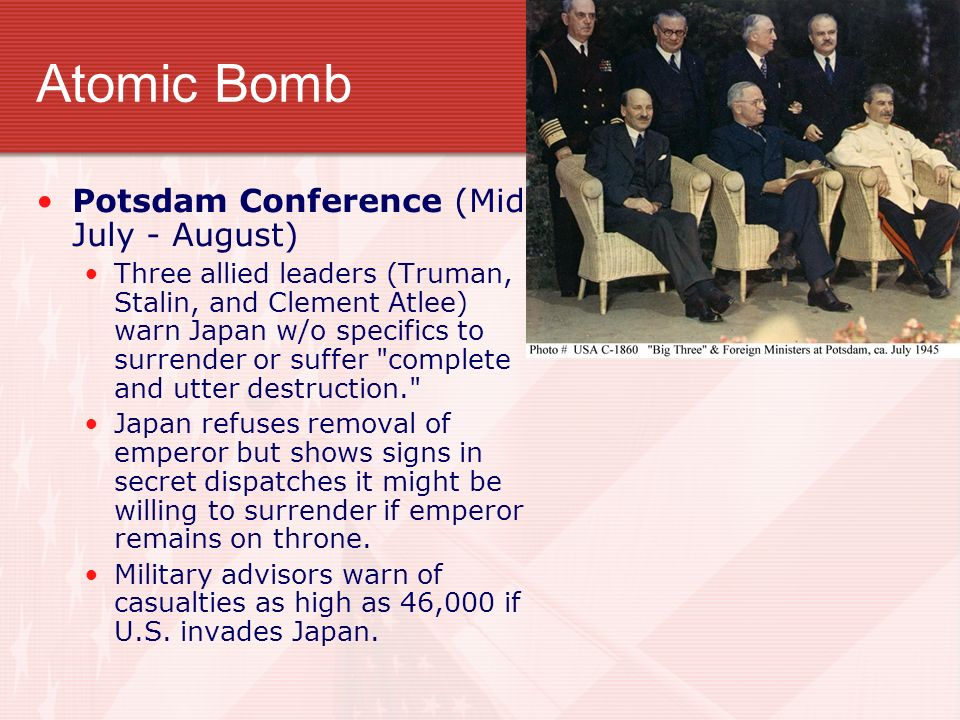 Atomic Bomb Potsdam Conference (Mid-July - August)