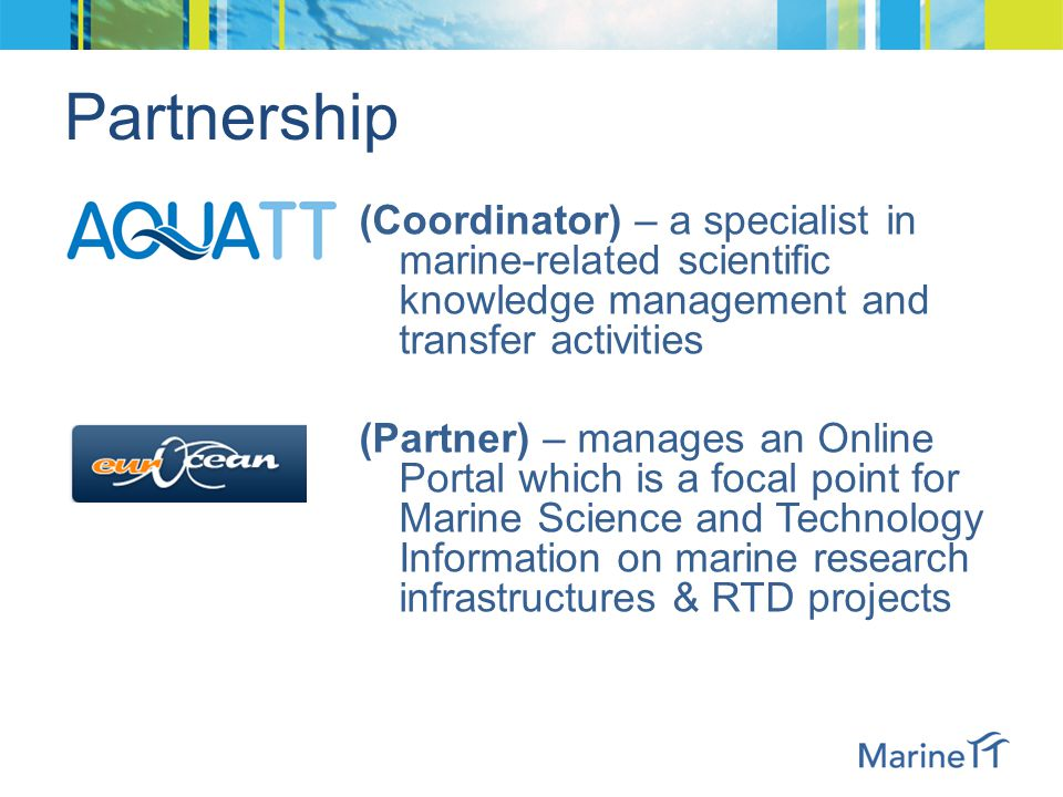 MarineTT – In Brief Type of Funding Scheme: Coordination and Support Action (supporting) Work programme topics addressed: