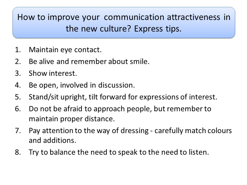 How to improve your communication attractiveness in the new culture