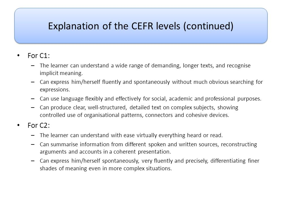 Explanation of the CEFR levels (continued)