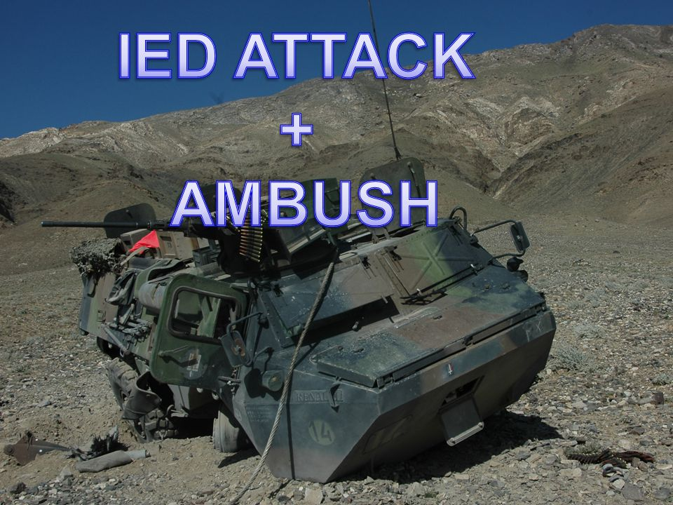 IED ATTACK + AMBUSH