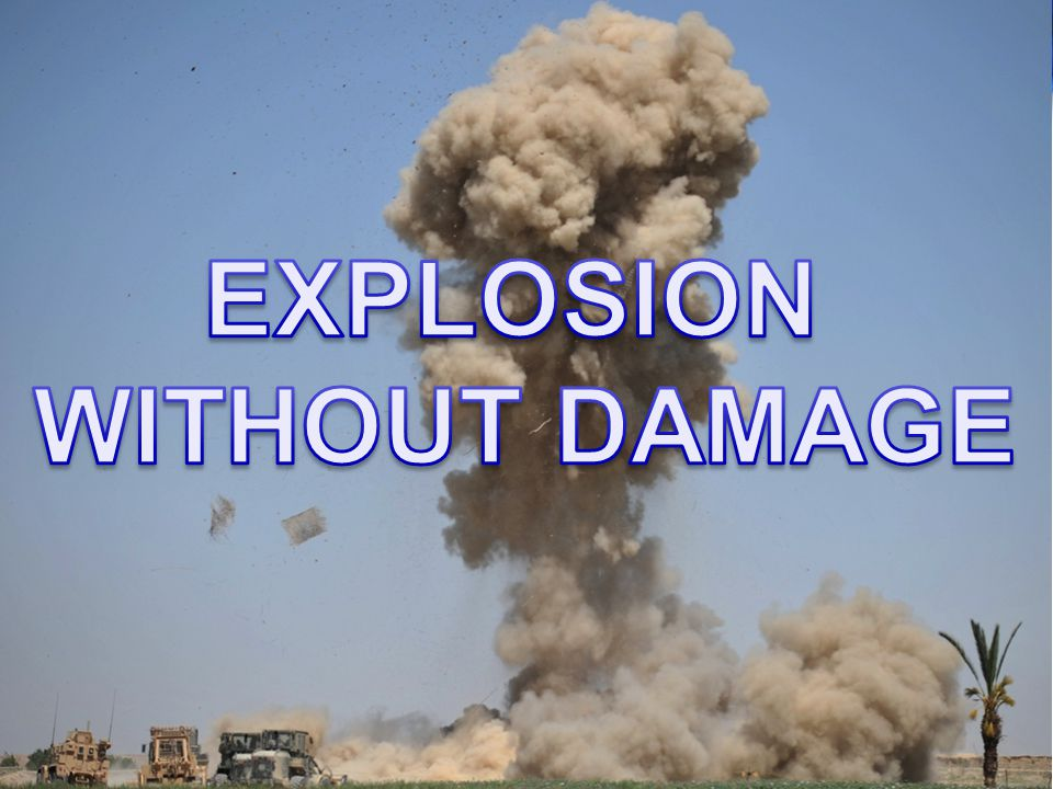 EXPLOSION WITHOUT DAMAGE