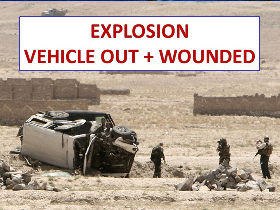 EXPLOSION VEHICLE OUT + WOUNDED