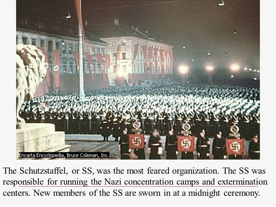 The Schutzstaffel, or SS, was the most feared organization