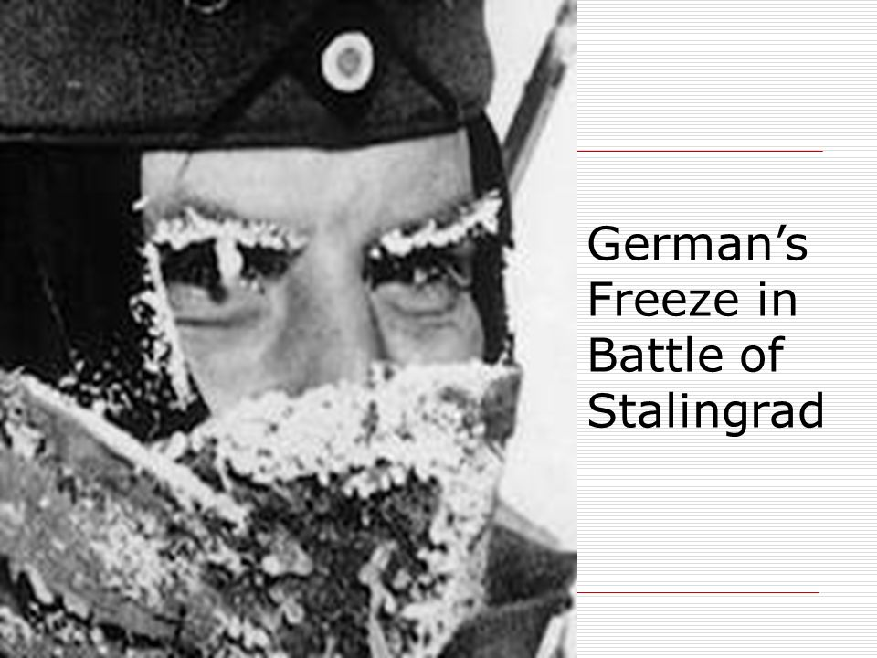 German's Freeze in Battle of Stalingrad