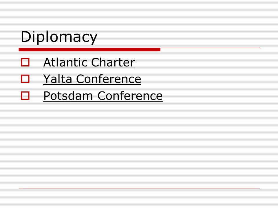 Diplomacy Atlantic Charter Yalta Conference Potsdam Conference