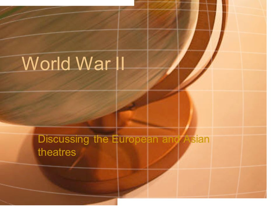 Discussing the European and Asian theatres