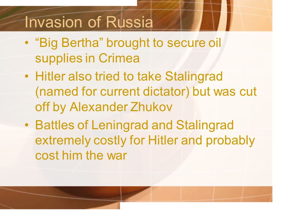 Invasion of Russia Big Bertha brought to secure oil supplies in Crimea.