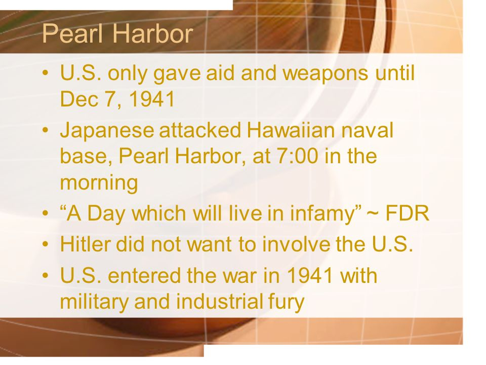 Pearl Harbor U.S. only gave aid and weapons until Dec 7, 1941