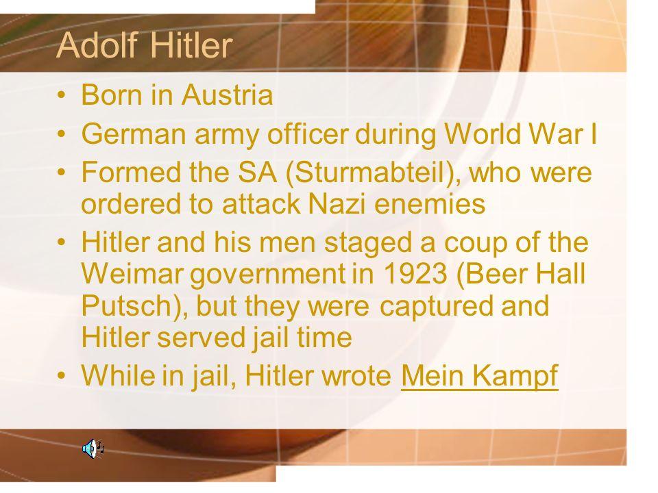 Adolf Hitler Born in Austria German army officer during World War I