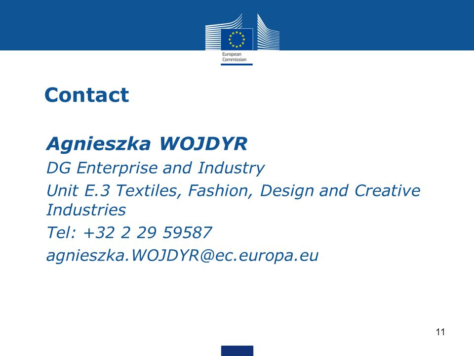 Contact Agnieszka WOJDYR DG Enterprise and Industry