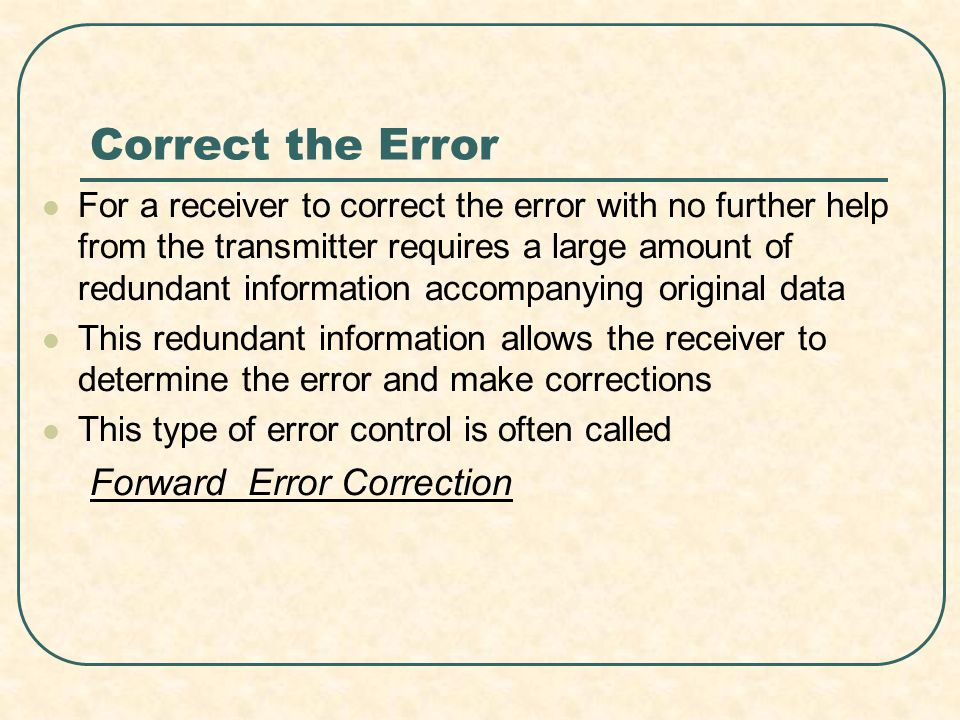 Correct the Error Forward Error Correction