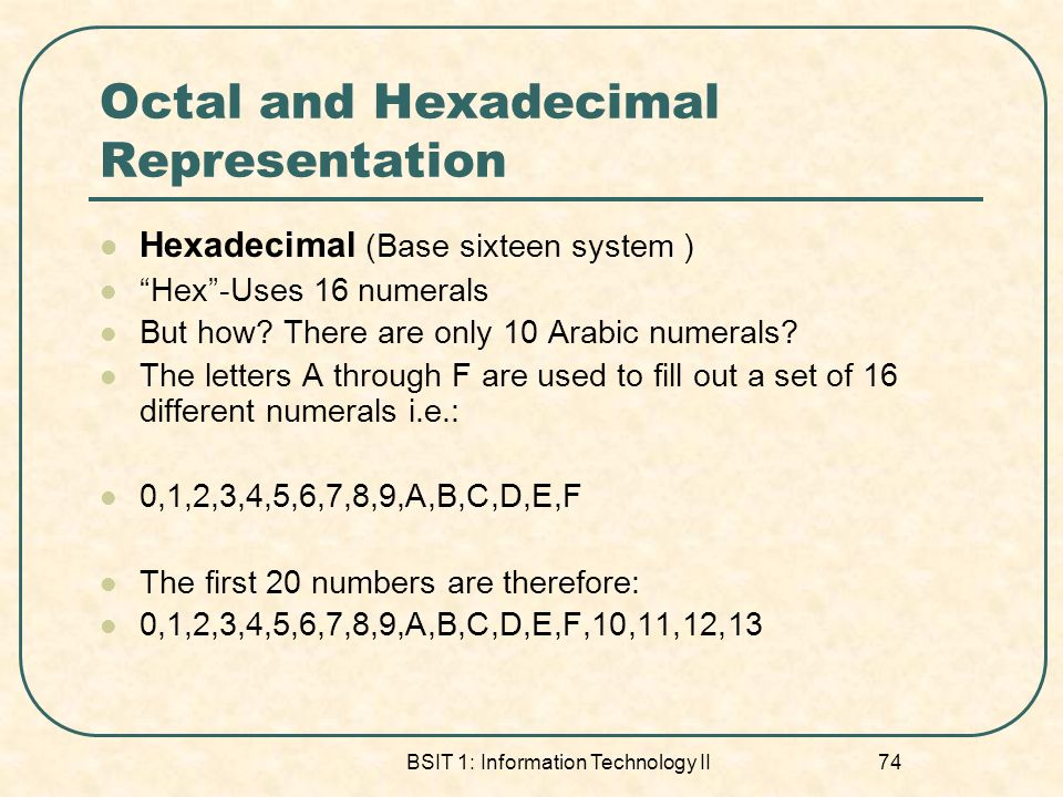 Octal and Hexadecimal Representation