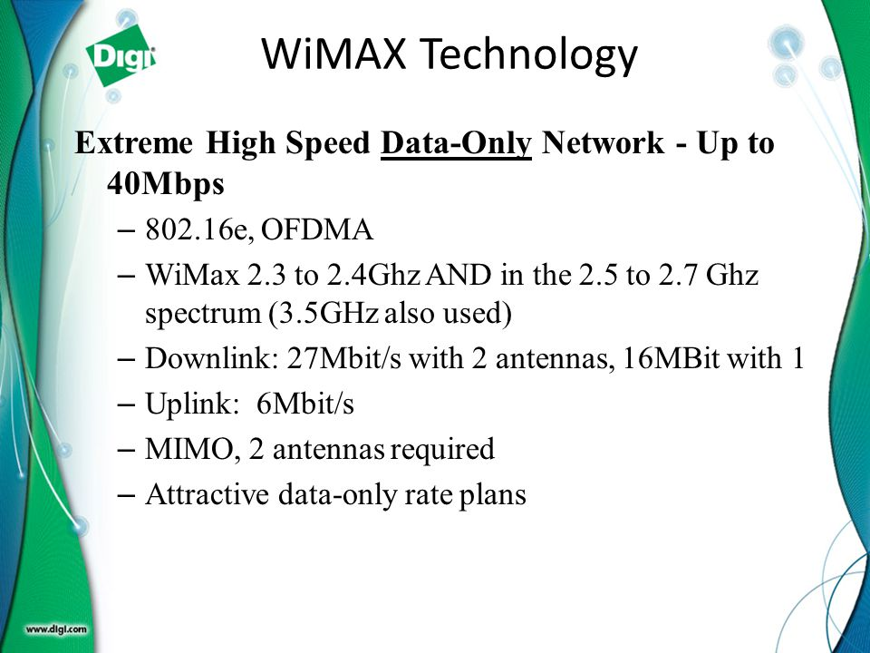 WiMAX Technology Extreme High Speed Data-Only Network - Up to 40Mbps