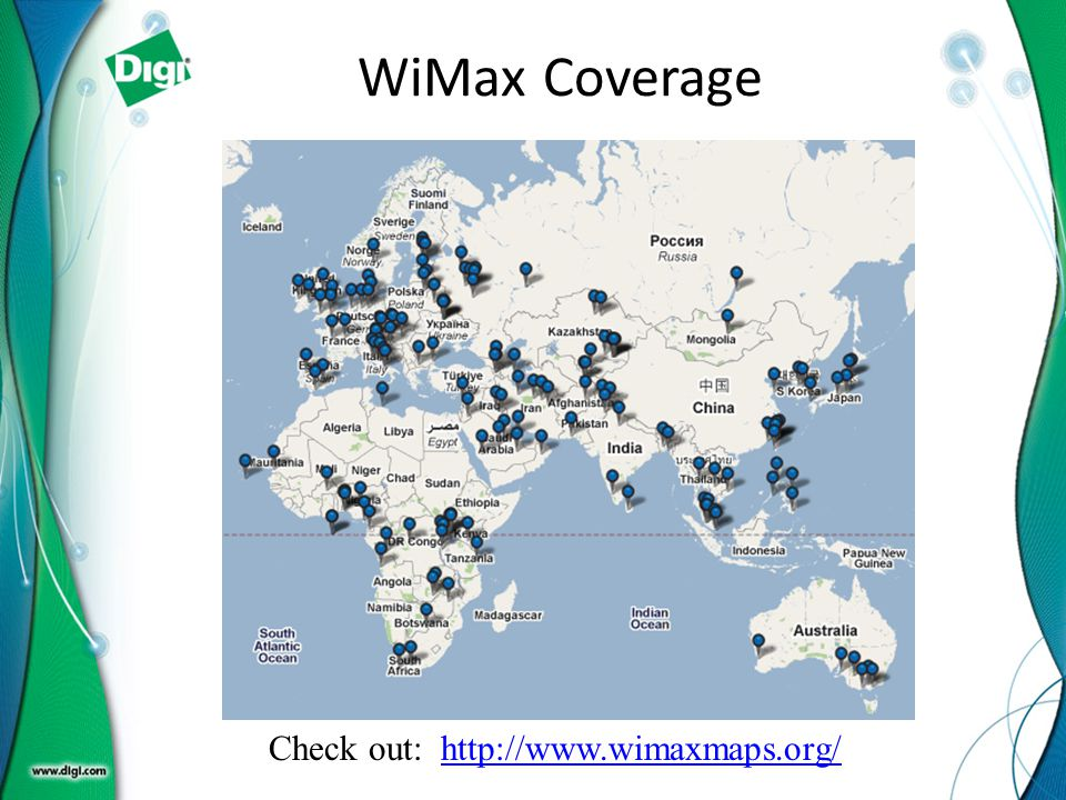 WiMax Coverage Check out: http://www.wimaxmaps.org/