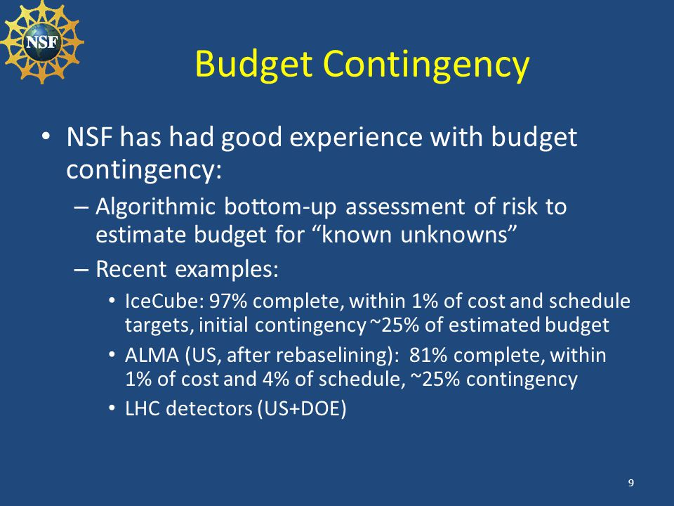 Budget Contingency NSF has had good experience with budget contingency: