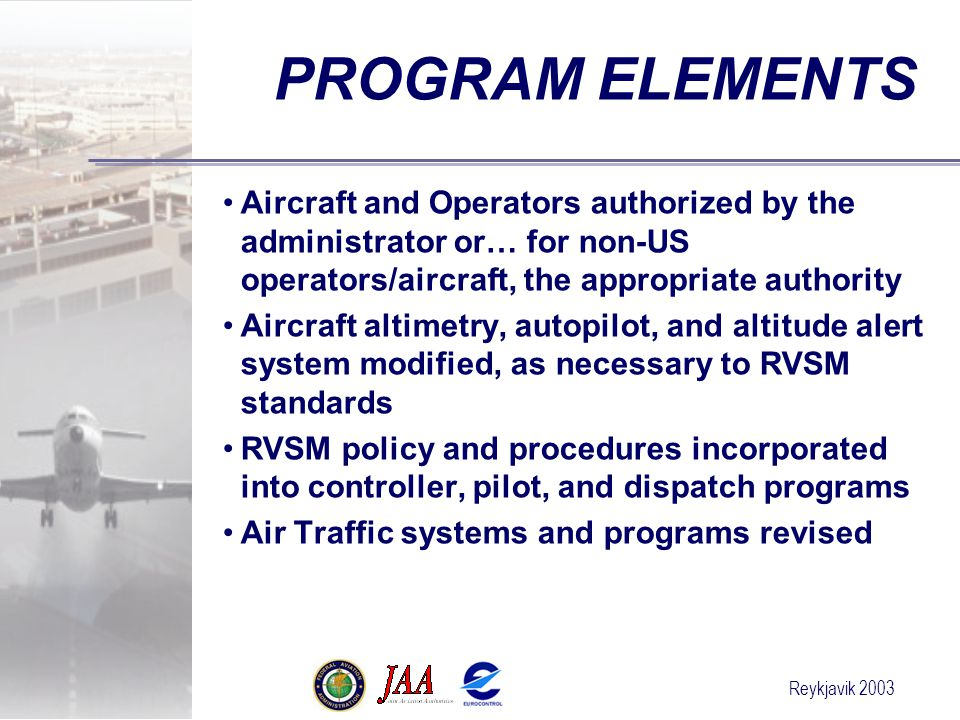 PROGRAM ELEMENTS Aircraft and Operators authorized by the administrator or… for non-US operators/aircraft, the appropriate authority.