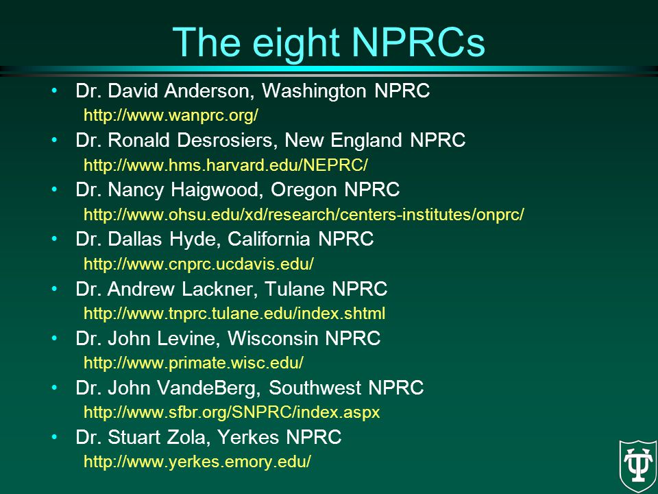 The eight NPRCs Dr. David Anderson, Washington NPRC