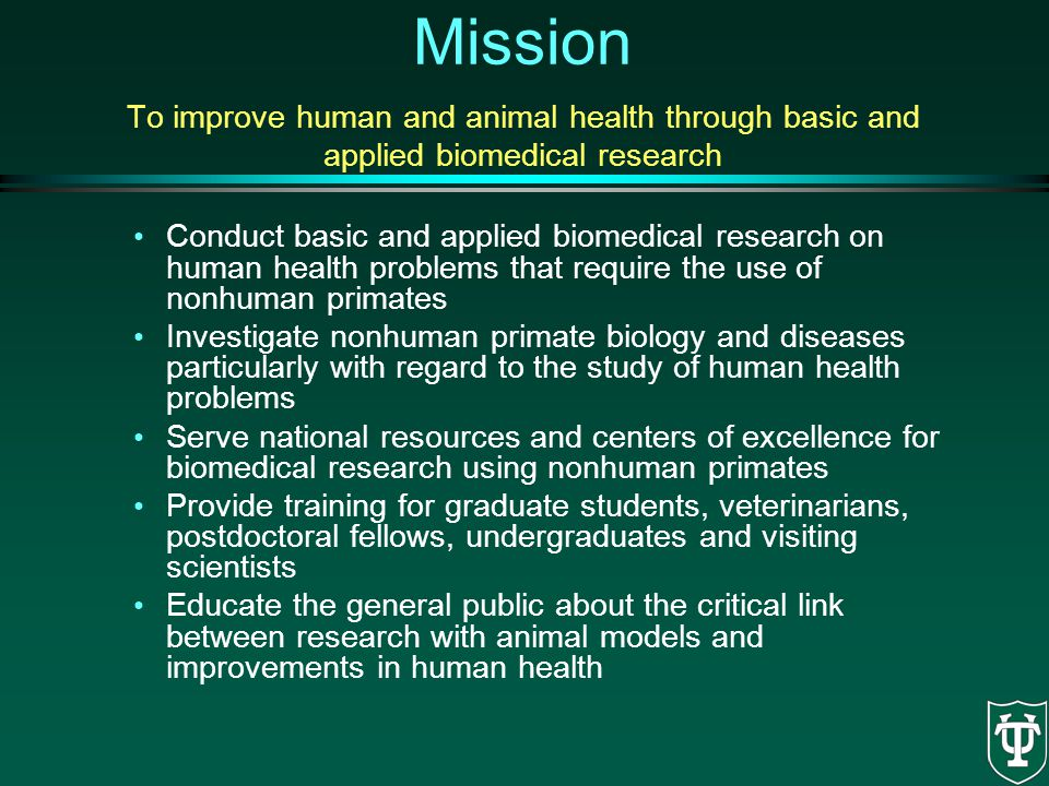 Mission To improve human and animal health through basic and applied biomedical research