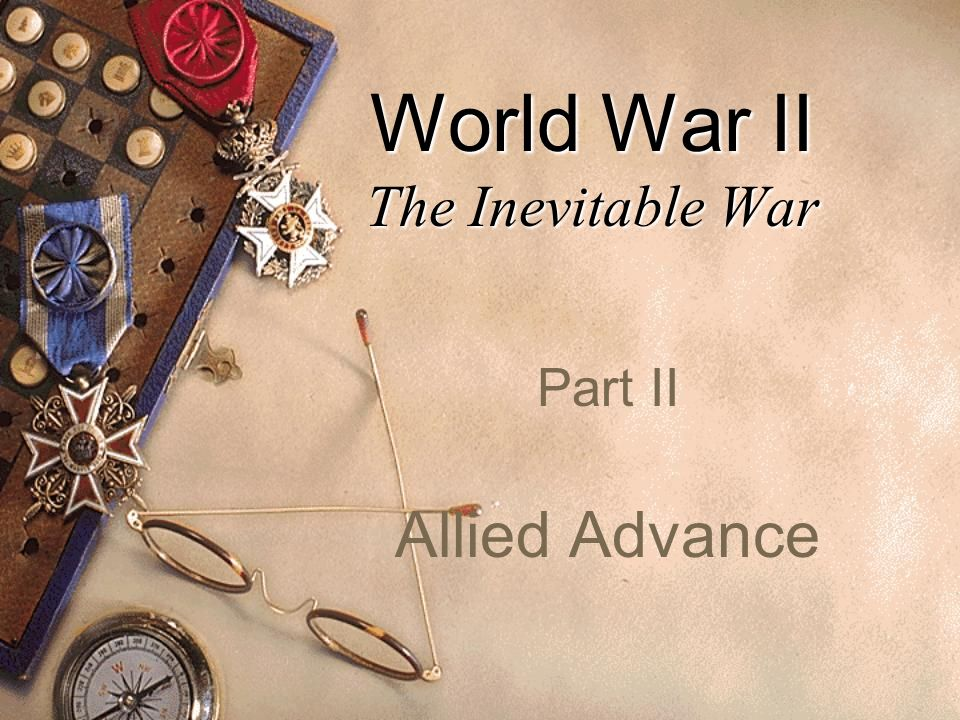 World War II The Inevitable War