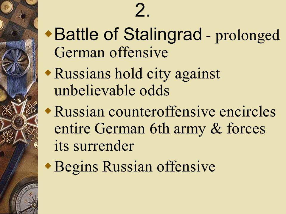 2. Battle of Stalingrad - prolonged German offensive