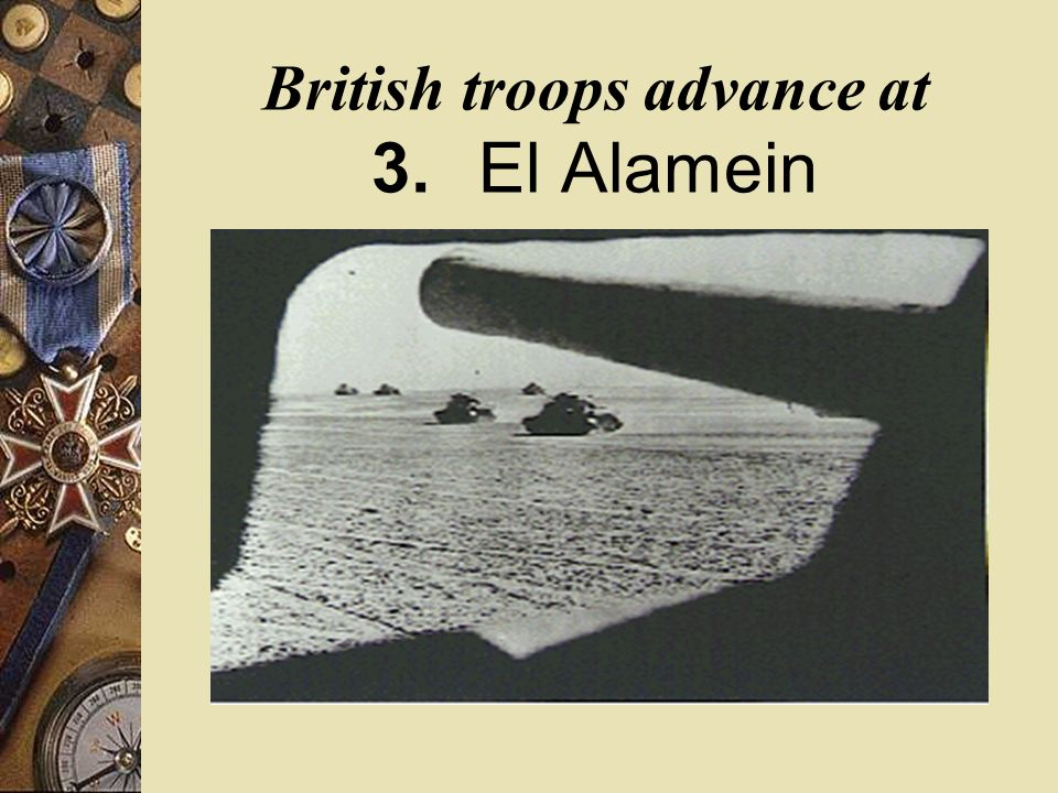 British troops advance at 3. El Alamein