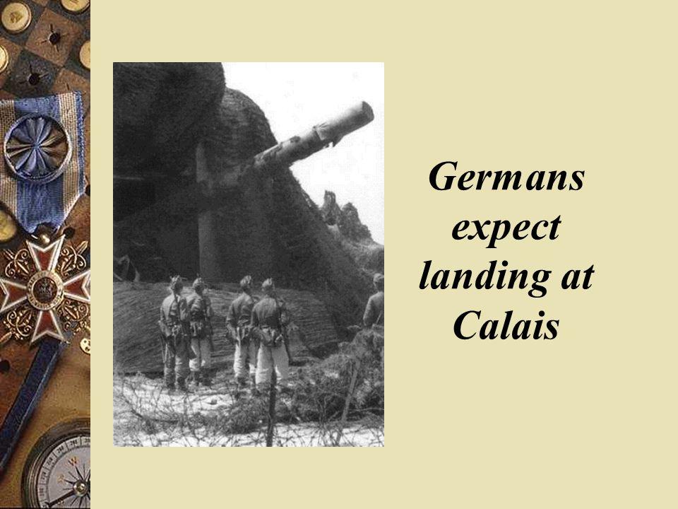 Germans expect landing at Calais