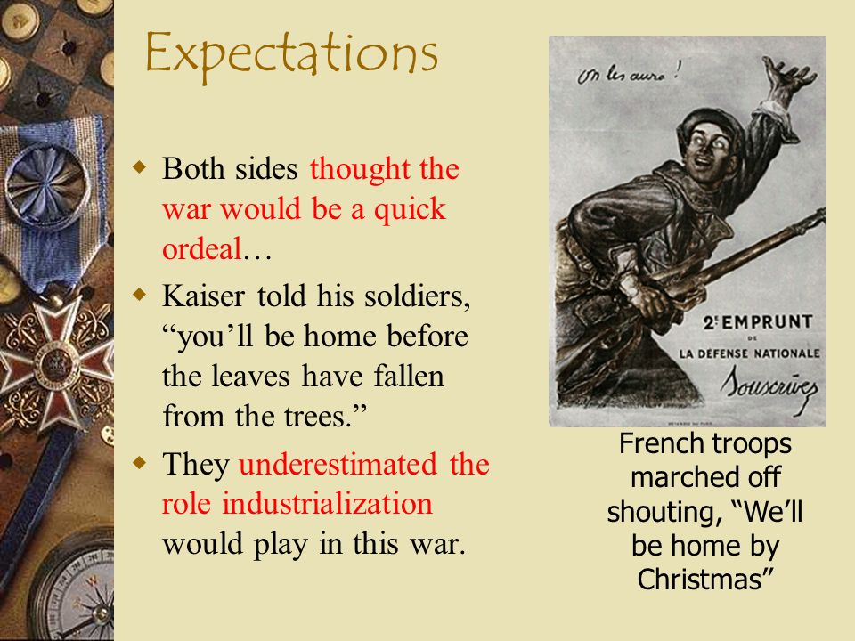 French troops marched off shouting, We'll be home by Christmas