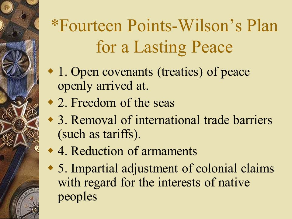 *Fourteen Points-Wilson's Plan for a Lasting Peace