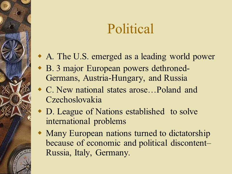 Political A. The U.S. emerged as a leading world power