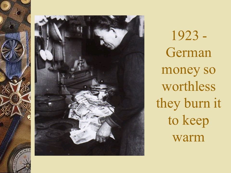 German money so worthless they burn it to keep warm