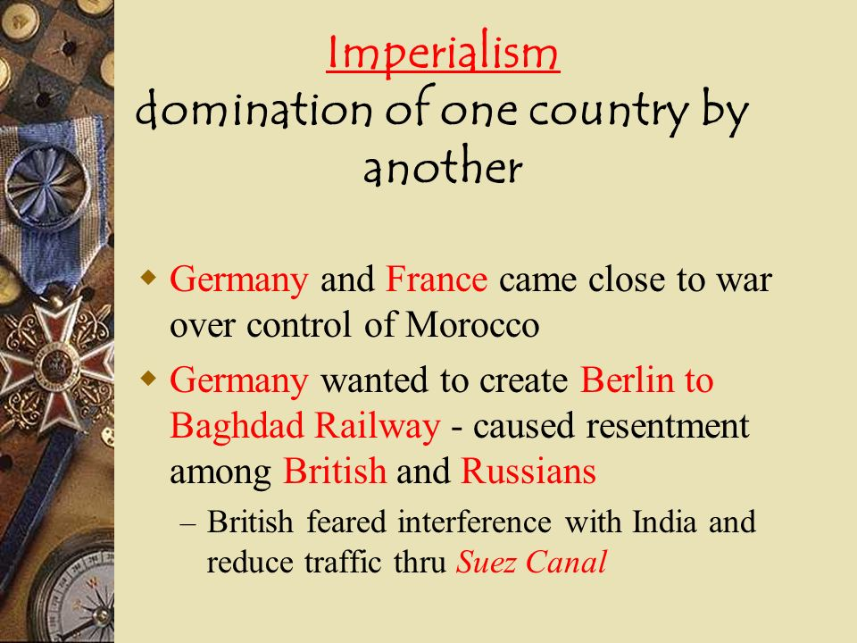 Imperialism domination of one country by another