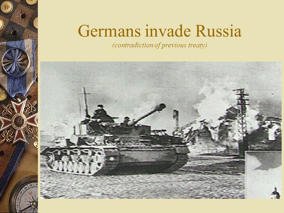 Germans invade Russia (contradiction of previous treaty)