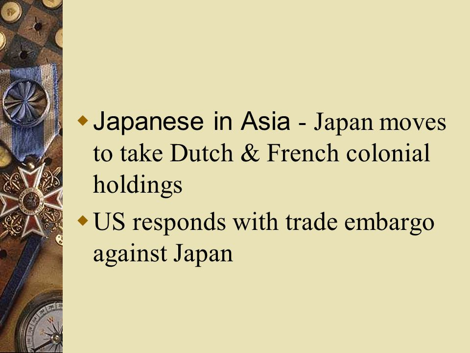 Japanese in Asia - Japan moves to take Dutch & French colonial holdings