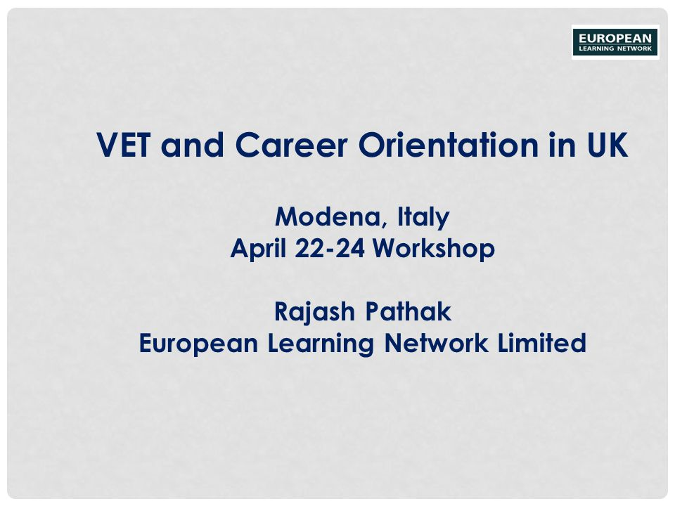VET and Career Orientation in UK European Learning Network Limited