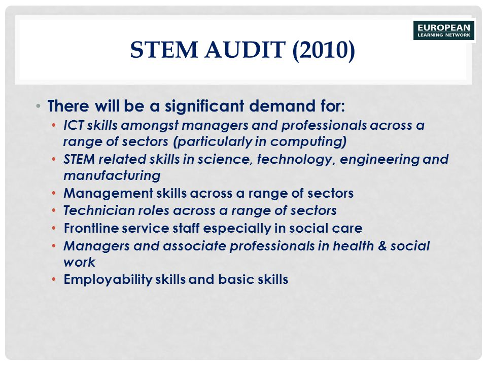 STEM Audit (2010) There will be a significant demand for: