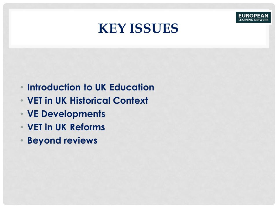Key Issues Introduction to UK Education VET in UK Historical Context