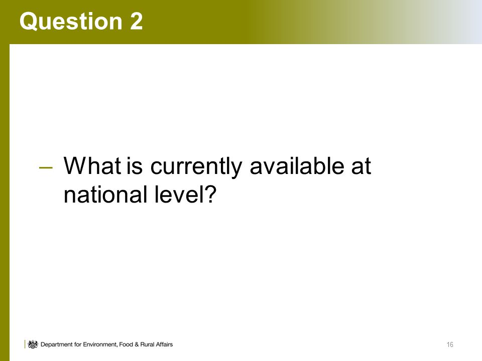 Question 2 What is currently available at national level