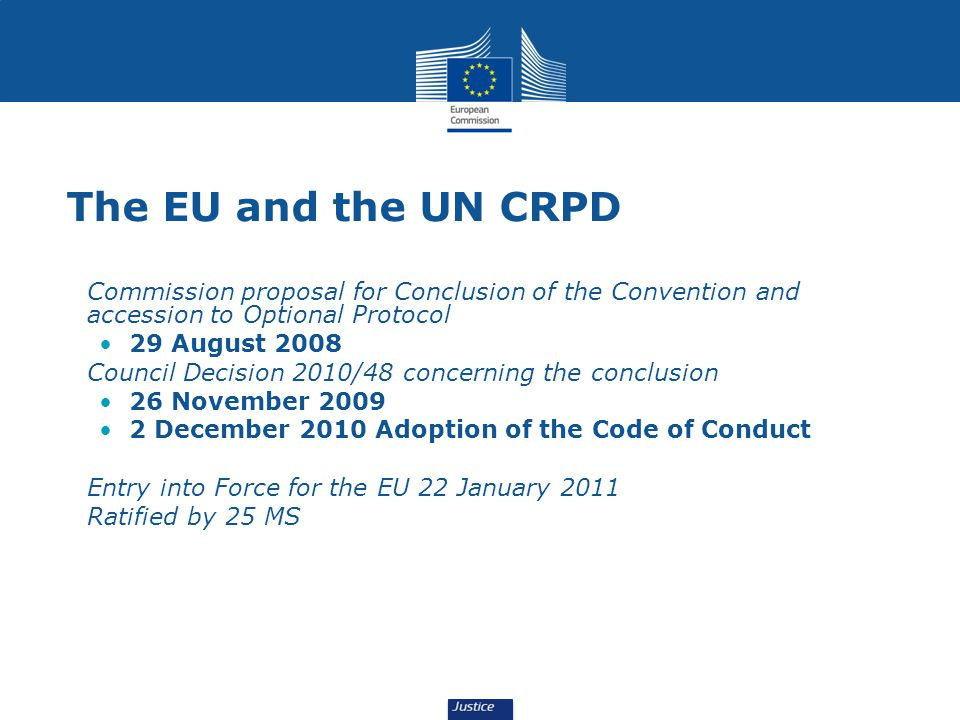 The EU and the UN CRPD Commission proposal for Conclusion of the Convention and accession to Optional Protocol.