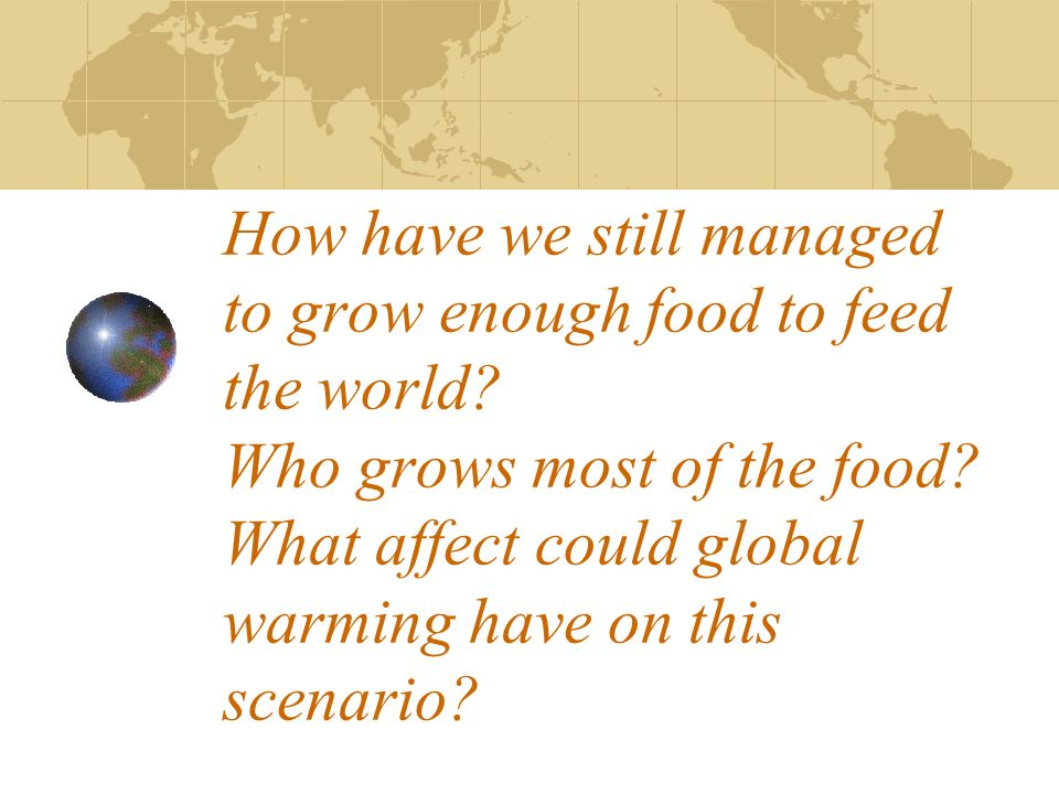 How have we still managed to grow enough food to feed the world