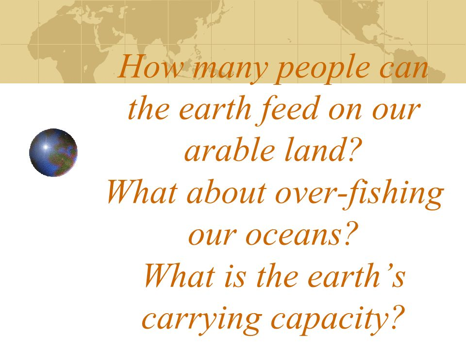 How many people can the earth feed on our arable land